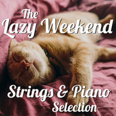 The Lazy Weekend Strings & Piano  Selection de Royal Philharmonic Orchestra
