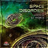 DJ Hybris Presents: Space Disorder by Various Artists
