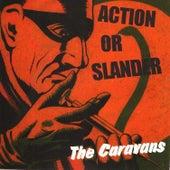 Action or Slander by The Caravans