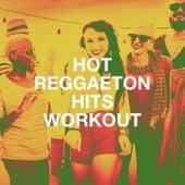 Hot Reggaeton Hits Workout by Reggaeton Latino Band