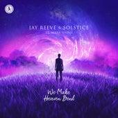 We Make Heaven Bend de Jay Reeve