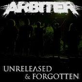 Unreleased & Forgotten by Arbiter