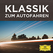 Klassik zum Autofahren von Various Artists