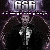 The Ways Are Mystic (The Ultimate Single Collection - Remastered) by 666