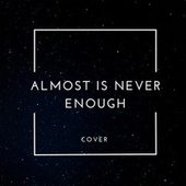 Almost Is Never Enough (Cover) de ennbly