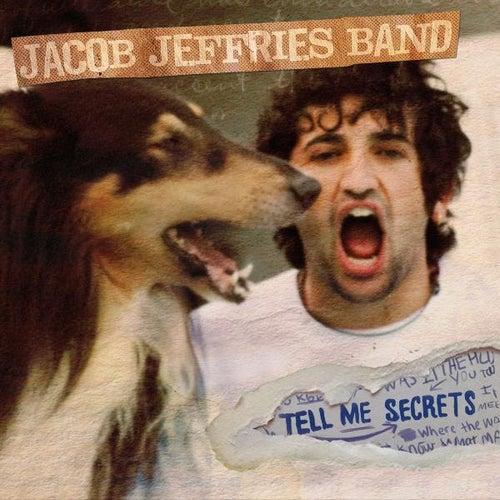 Tell Me Secrets by Jacob Jeffries Band