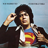 Indestructible by Ray Barretto