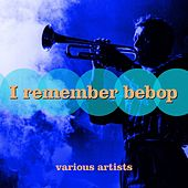 I Remember Bebop de Various Artists