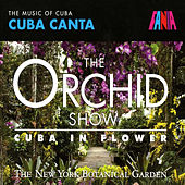 The Orchid Show: Cuba In Flower de Various Artists