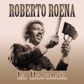 La Herencia de Roberto Roena