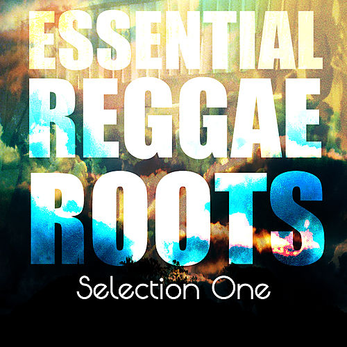 Essential Reggae Roots Selection One Platinum Edition by Various Artists