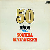 50 Años De La Sonora Matancera by Various Artists