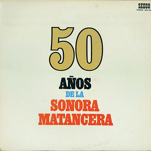 50 Años De La Sonora Matancera by Various Artists