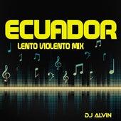 Ecuador (Lento Violento Mix) de DJ Alvin