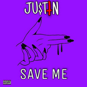 Save Me by Justin