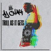 Trill as It Gets by AJ Chaka