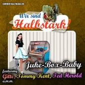 Juke-Box-Baby – Wir sind Halbstark by Various Artists