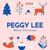 White Christmas by Peggy Lee