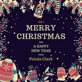 Merry Christmas and a Happy New Year from Petula Clark, Vol. 1 von Petula Clark