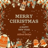 Merry Christmas and a Happy New Year from Alfred Deller by Alfred Deller
