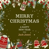 Merry Christmas and a Happy New Year from Jack Jones by Jack Jones