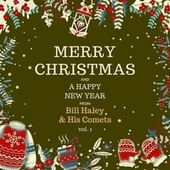 Merry Christmas and a Happy New Year from Bill Haley & His Comets, Vol. 1 by Bill Haley & the Comets