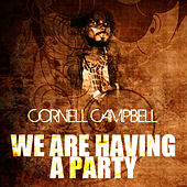 We Are Having A Party de Cornell Campbell