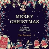 Merry Christmas and a Happy New Year from Jim Reeves, Vol. 1 by Jim Reeves
