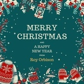 Merry Christmas and a Happy New Year from Roy Orbison von Roy Orbison