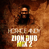 Zion Dub Mix 2 by Horace Andy