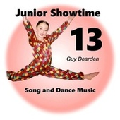 Junior Showtime 13 - Song and Dance Music by Guy Dearden