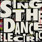 Sing the Dance Electric by Zach Witness