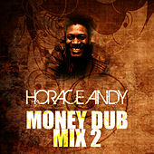 Money Dub Mix 2 by Horace Andy