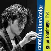 construction / color (Live at Hakuju Hall) von Shun Tominaga