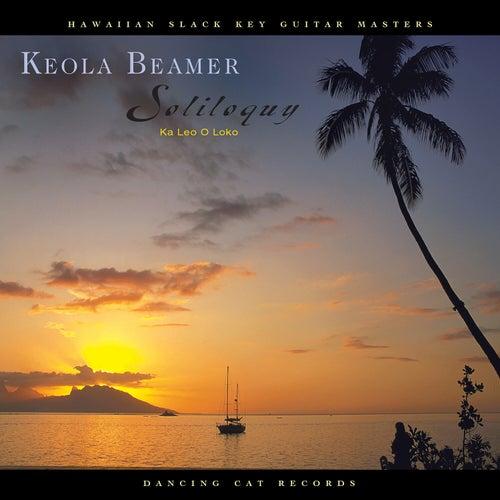 Soliloquy - Ka Leo O Loko by Keola Beamer