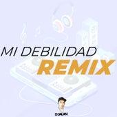Mi Debilidad (Remix) de DJ Alan