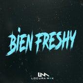 Bien Freshy (Remix) de Locura Mix
