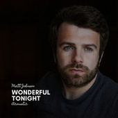 Wonderful Tonight (Acoustic) de Matt Johnson