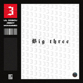 Big Three by NAFT Mob
