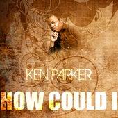 How Could I de Ken Parker