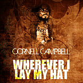 Wherever I Lay My Hat de Cornell Campbell