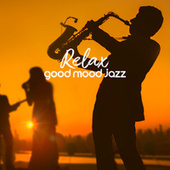 Relax: Good Mood Jazz by Relaxing Instrumental Music