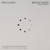 Reflections (Piano Versions) fra Two Lanes