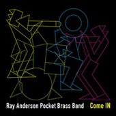 Come IN (Live) by Ray Anderson