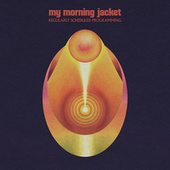 Regularly Scheduled Programming by My Morning Jacket