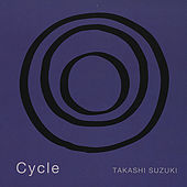 Cycle by Takashi Suzuki