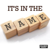 It's In The Name by Various Artists