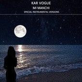 Mi Manchi (Special Instrumental Versions) by Kar Vogue