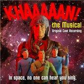 Khaaaaan! the Musical by Original Cast Recording