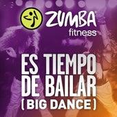 Es Tiempo De Bailar (Big Dance) by Zumba Fitness
